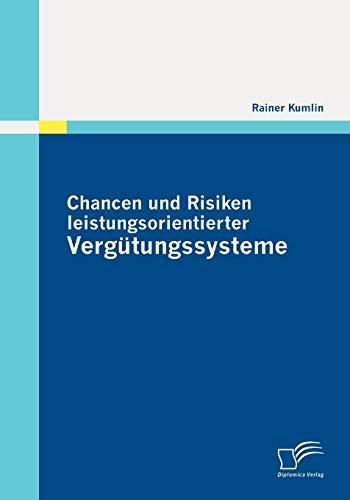 9783836695428: Chancen und Risiken leistungsorientierter Vergütungssysteme