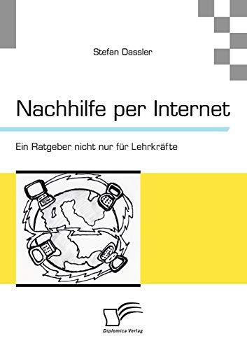 9783836696333: Nachhilfe per Internet: Ein Ratgeber nicht nur für Lehrkräfte
