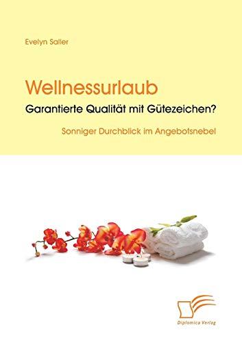 9783836697262: Wellnessurlaub: Garantierte Qualitat Mit Gutezeichen?
