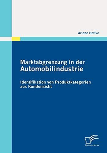9783836697910: Marktabgrenzung in der Automobilindustrie: Identifikation von Produktkategorien aus Kundensicht (German Edition)