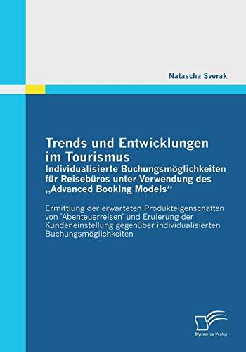 Trends und Entwicklungen im Tourismus: Individualisierte Buchungsmöglichkeiten für Reiseb...