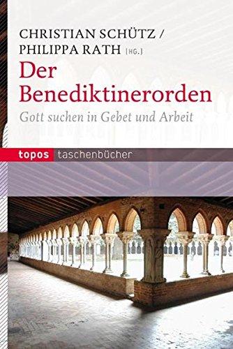 9783836705066: Der Benediktinerorden: Gott suchen in Gebet und Arbeit