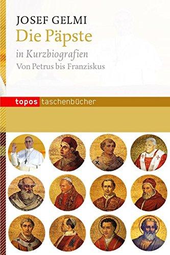 9783836705523: Die Päpste in Kurzbiografien: Von Petrus bis Franziskus