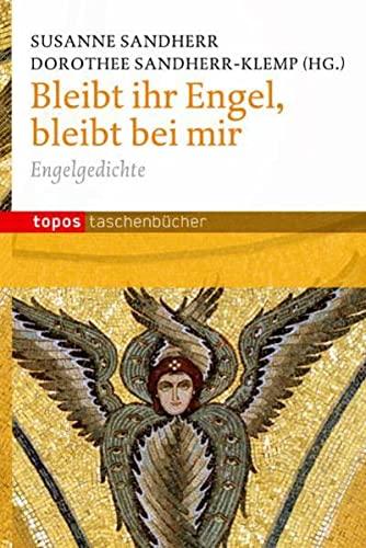 9783836706544: Bleibt, ihr Engel, bleibt bei mir: Engelgedichte