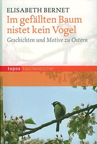 9783836707350: Im gefällten Baum nistet kein Vogel: Geschichten und Motive zu Ostern