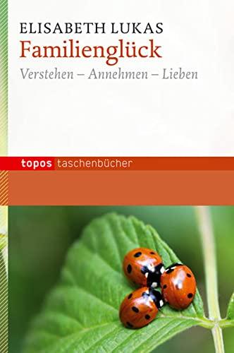 9783836708128: Familienglück: Verstehen-Annehmen-Lieben
