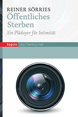 Öffentliches Sterben: Ein Plädoyer für Intimität (Topos: Reiner Sörries