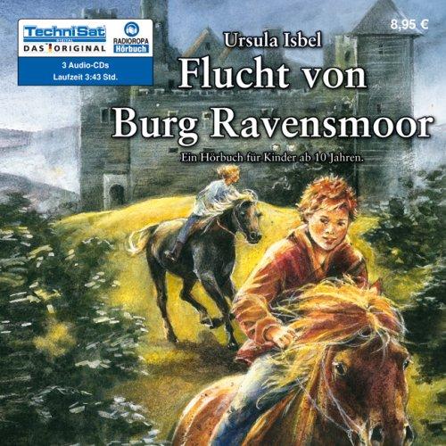 9783836801133: Flucht von Burg Ravensmoor: Pferdeabenteuer auf Burg Ravensmoor Band 2