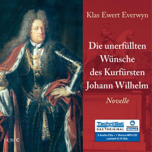 9783836802871: Die unerfüllten Wünsche des Kurfürsten Johann Wilhelm