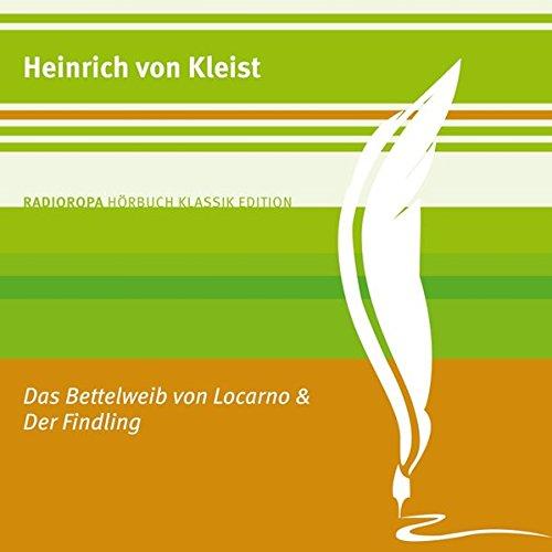 Das Bettelweib von Locarno / Der Findling (_AV): Kleist, Heinrich von