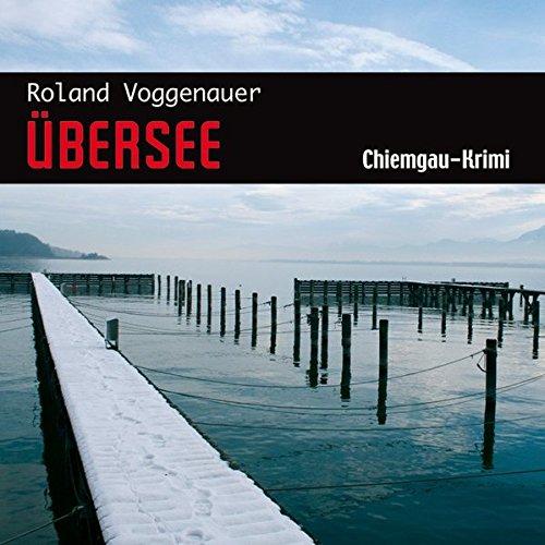 9783836804714: Ubersee: Chiemgau-Krimi