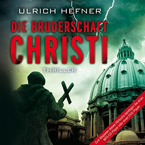 9783836804790: Die Bruderschaft Christi (17:12 Stunden, ungekürzte Lesung auf 2 MP3-CDs)