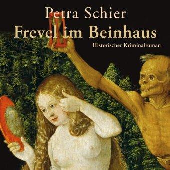 Frevel im Beinhaus - Schier, Petra