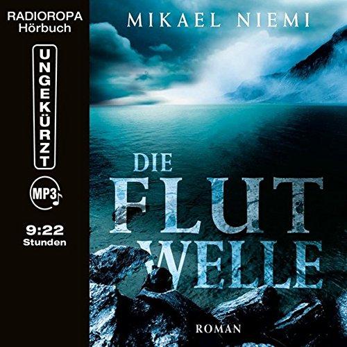 9783836807432: Die Flutwelle (9:22 Stunden, ungekürzte Lesung auf 1 MP3-CD)