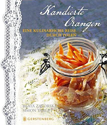 9783836921008: Kandierte Orangen: Eine kulinarische Reise durch Polen