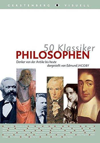 9783836925259: 50 Klassiker Philosophen: Denker von der Antike bis heute