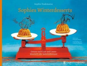 9783836925938: Sophies Winterdesserts: Genuss nach Lust und Laune: klassisch und kalorienbewusst