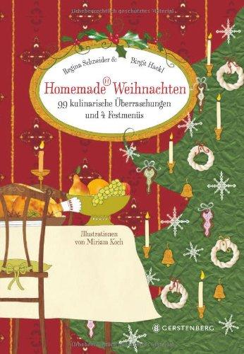 9783836926034: Homemade Weihnachten: 99 kulinarische Überraschungen und 4 Festmenüs