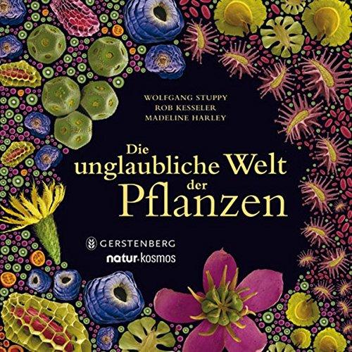9783836926201: Die unglaubliche Welt der Pflanzen