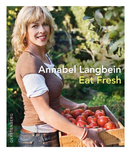 Eat fresh (3836929910) by Annabel Langbein