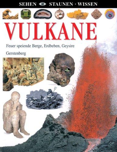 9783836945899: Vulkane: Feuer speiende Berge, Erdbeben, Geysire