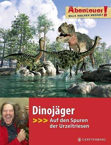 9783836948838: Abenteuer! Dinoj�ger: Auf den Spuren der Urzeitriesen