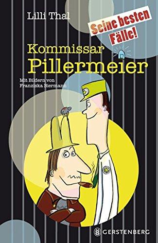 9783836953054: Kommissar Pillermeier. Seine besten Fälle