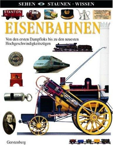 9783836955119: Eisenbahnen: Von den ersten Dampfloks bis zu den neuesten Hochgeschwindigkeitszügen
