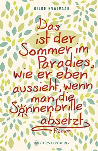 9783836957120: Das ist der Sommer im Paradies, wie er eben aussieht, wenn man die Sonnenbrille absetzt