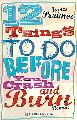 12 things to do before you crash and burn (9783836957564) by James Proimos