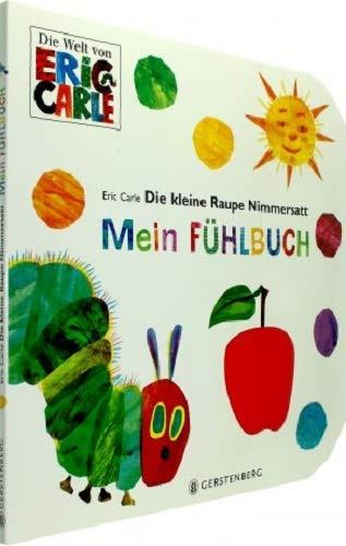 9783836957694: Die kleine Raupe Nimmersatt - Mein Fühlbuch