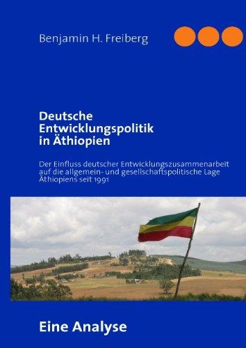 9783837000597: Deutsche Entwicklungspolitik in Äthiopien: Der Einfluss deutscher Entwicklungszusammenarbeit auf die allgemein- und gesellschaftspolitische Lage Äthiopiens seit 1991