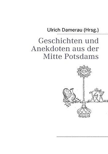 9783837000993: Geschichten und Anekdoten aus der Mitte Potsdams (German Edition)