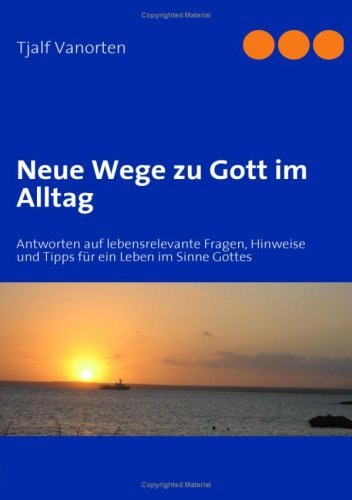 9783837001310: Neue Wege zu Gott im Alltag (German Edition)