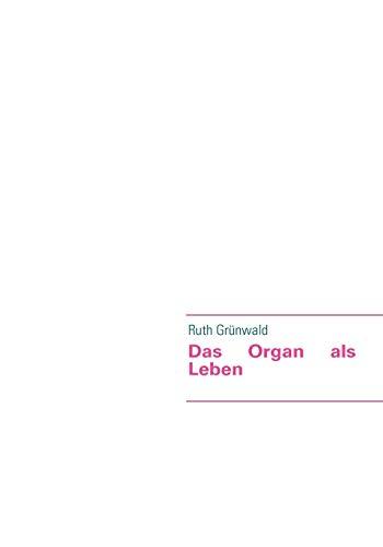 9783837001334: Das Organ ALS Leben (German Edition)