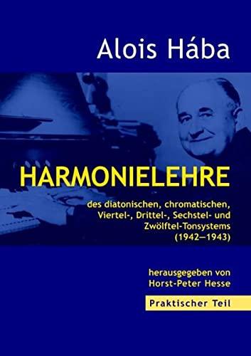 Harmonielehre des diatonischen, chromatischen, Viertel-,Drittel-, Sechstel- und: Alois Hába