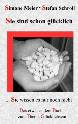 9783837001754: Sie sind schon glücklich, Sie wissen es nur noch nicht (German Edition)