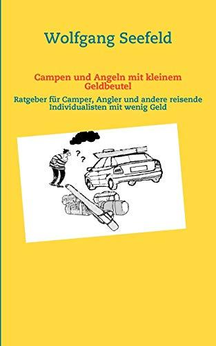 Campen Und Angeln Mit Kleinem Geldbeutel: Wolfgang Seefeld