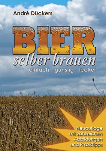 Bier selber brauen: einfach - günstig - lecker: Dückers, André