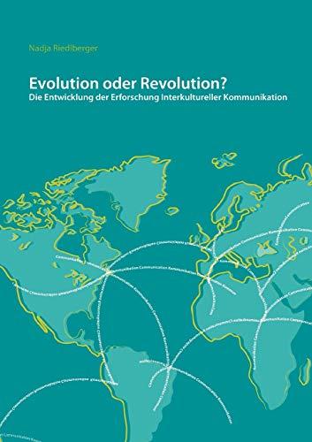 9783837003468: Evolution oder Revolution? Die Entwicklung der Erforschung Interkultureller Kommunikation (German Edition)