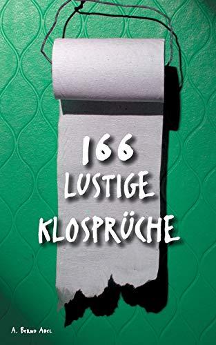 166 lustige Klosprüche (German Edition): Abel, A. Bernd