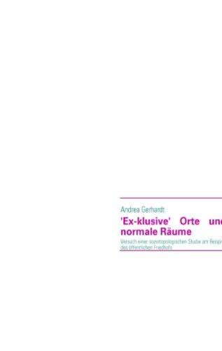 9783837006513: 'Ex-klusive' Orte und normale Räume