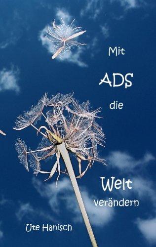 9783837006933: Mit ADS die Welt verändern