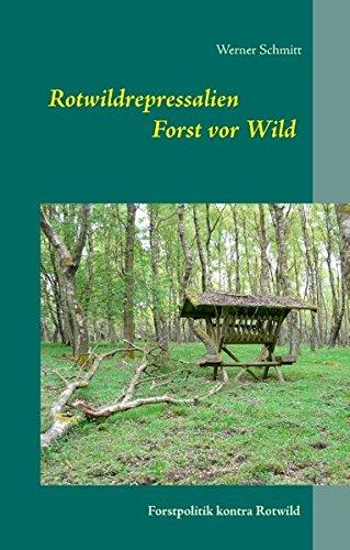 Rotwildrepressalien: Werner Schmitt