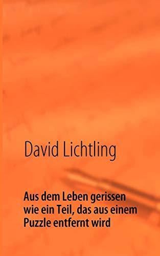 9783837008456: Aus Dem Leben Gerissen Wie Ein Teil, Das Aus Einem Puzzle Entfernt Wird (German Edition)