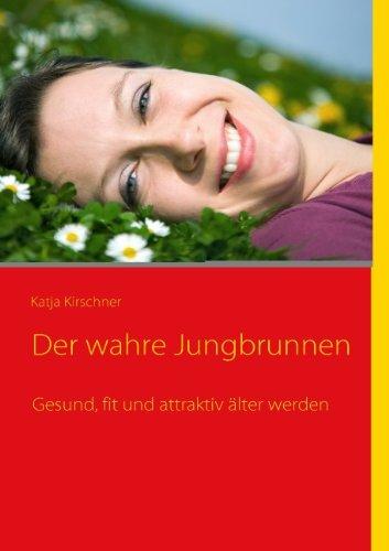 9783837010640: Der wahre Jungbrunnen (German Edition)