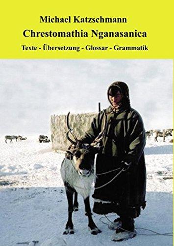 9783837011210: Chrestomathia Nganasanica: Texte - Übersetzung - Glossar - Grammatik