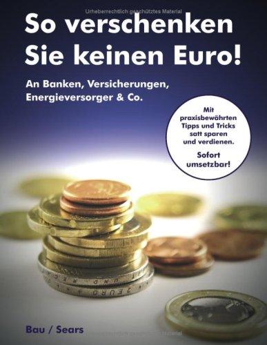 9783837011357: So verschenken Sie keinen Euro! (German Edition)
