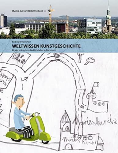 9783837012781: Weltwissen Kunstgeschichte: Kinder entdecken das Mittelalter in Dortmund