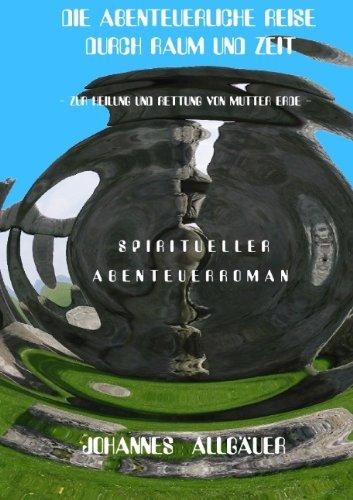 9783837014136: Die Abenteuerliche Reise Durch Raum Und Zeit (German Edition)